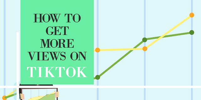 How to get more TikTok Views.png