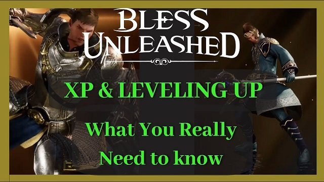 How to Level Up Quickly in Bless Unleashed.jpg