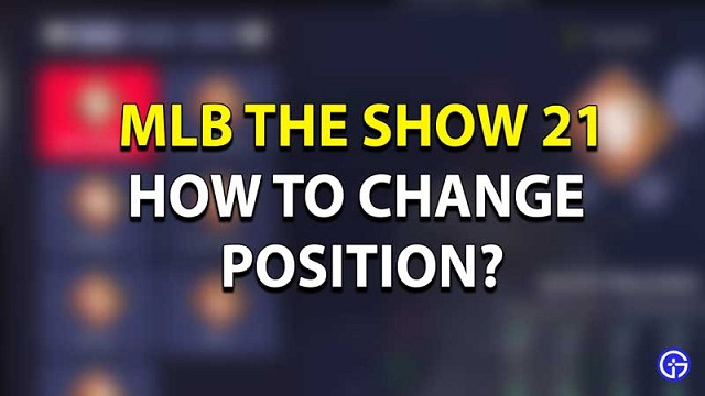 MLB The Show 21 How to Change Your Position.jpg