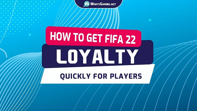 FIFA 22 How to get Loyalty Fast and Quick.jpg