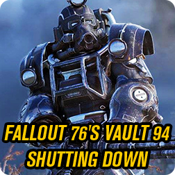 Bethesda is planning on shutting down Fallout 76's Vault 94