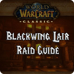 World of Warcraft Classic Guide: The quintessential Vanilla raid Blackwing Lair Coming to WOW Classi