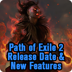 When is Path of Exile 2 Coming Out, POE 2 Release Date & New Features
