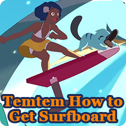 How to Get the Surfboard and How to Surf in Temtem PC/PS4/Xbox One