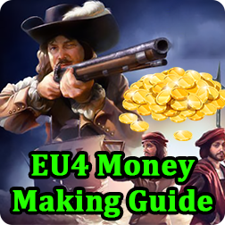 Europa Universalis 4 How to Make Money: Best and Fast Way to earn more money from trade and colonies