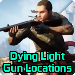 Dying Light Gun Locations: Dying Light Where to Get a Gun Early in Game