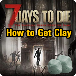 7 Days to Die How to Get Clay PS4/Xbox One, Best and Fast Way to find Clay