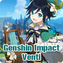 How to Get 5 Star Character Venti in Genshin Impact & Best Genshin Impact Venti Builds Guide