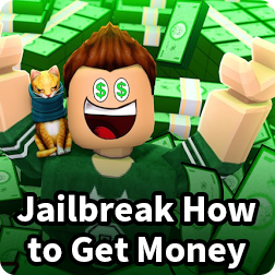 Roblox Jailbreak How to Earn Money and Cash Free 2020: Fast Way to Get Rich in Jailbreak